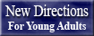 New Directions For Young Adults Inc